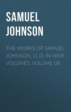 Samuel Johnson - The Works of Samuel Johnson, LL.D. in Nine Volumes, Volume 08