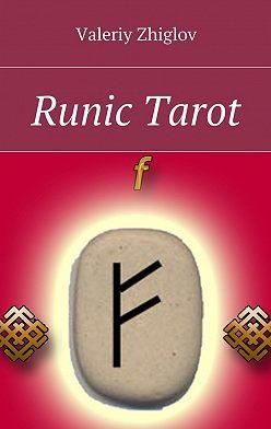 Valeriy Zhiglov - Runic Tarot