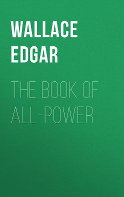 Edgar Wallace - The Book of All-Power