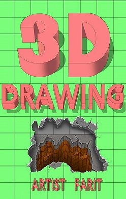 Artist Farit - 3D drawing. Tutorial 3D drawing