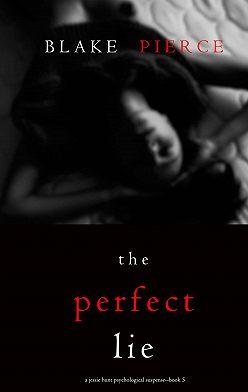 Блейк Пирс - The Perfect Lie