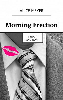 Alice Meyer - Morning Erection. Causes andNorm