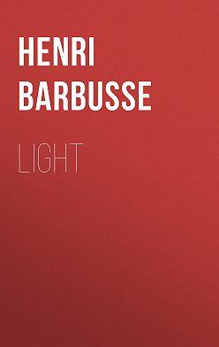 Henri Barbusse - Light