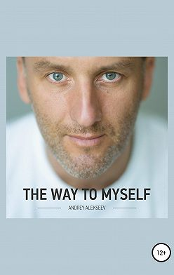 Андрей Алексеев - The Way to myself