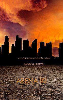Морган Райс - Arena İki