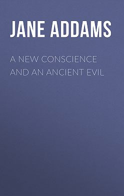 Jane Addams - A New Conscience and an Ancient Evil