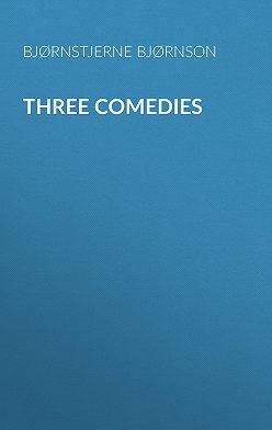 Bjørnstjerne Bjørnson - Three Comedies