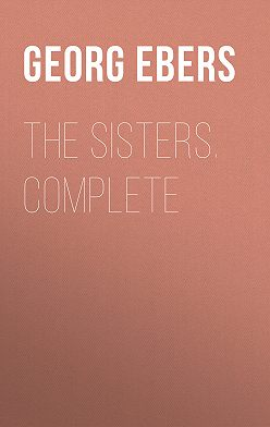 Georg Ebers - The Sisters. Complete