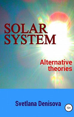 Svetlana Denisova - Solar system / Alternative theories