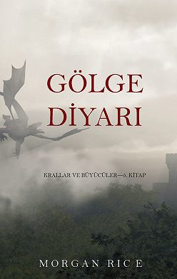 Морган Райс - Gölge Diyarı