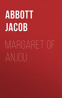 Jacob Abbott - Margaret of Anjou