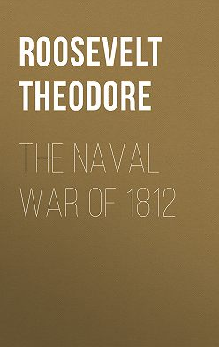 Theodore Roosevelt - The Naval War of 1812