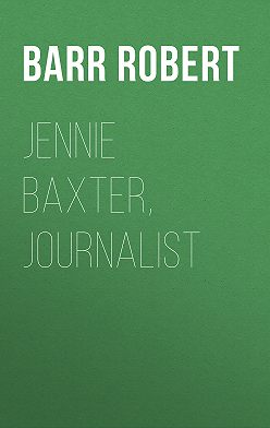 Robert Barr - Jennie Baxter, Journalist
