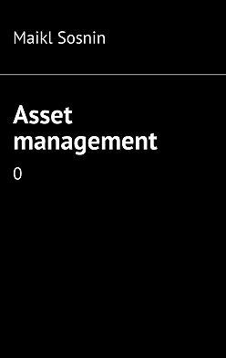 Maikl Sosnin - Asset management. 0