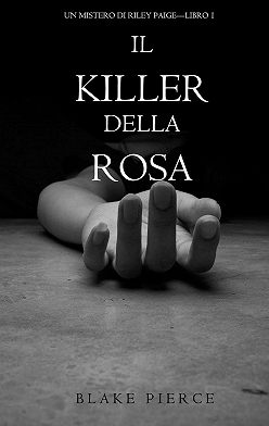 Блейк Пирс - Il Killer della Rosa