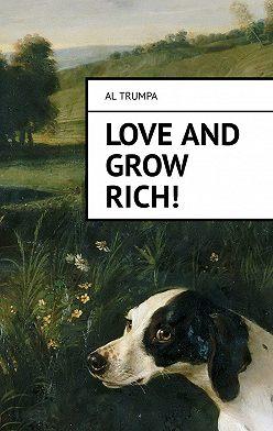 Al Trumpa - Love and Grow Rich!