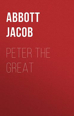 Jacob Abbott - Peter the Great