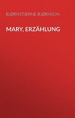 Bjørnstjerne Bjørnson - Mary, Erzählung