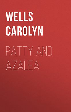 Carolyn Wells - Patty and Azalea