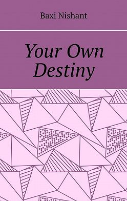 Baxi Nishant - Your Own Destiny