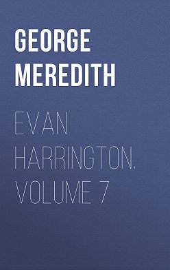 George Meredith - Evan Harrington. Volume 7