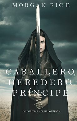 Морган Райс - Caballero, Heredero, Príncipe
