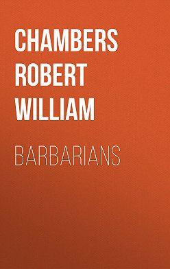 Robert Chambers - Barbarians