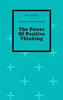 Baxi Nishant - The Power Of Positive Thinking