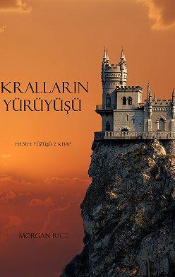 Морган Райс - Kralların YürüyüŞü