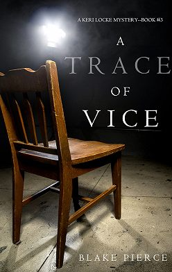 Блейк Пирс - A Trace of Vice