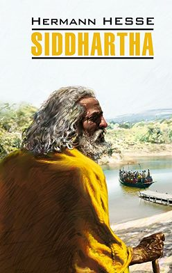 Герман Гессе - Siddhartha / Сиддхартха. Книга для чтения на немецком языке