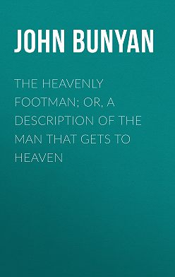 John Bunyan - The Heavenly Footman; Or, A Description of the Man That Gets to Heaven