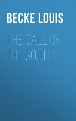 Louis Becke - The Call Of The South