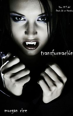 Морган Райс - Transformación
