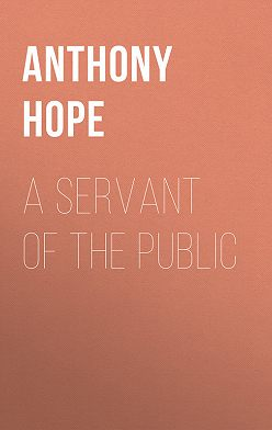 Anthony Hope - A Servant of the Public