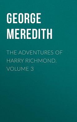 George Meredith - The Adventures of Harry Richmond. Volume 3