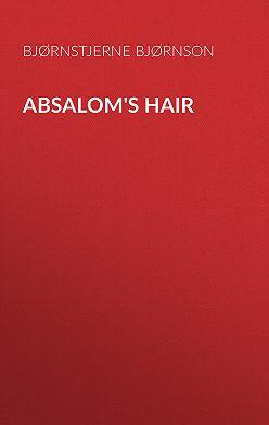 Bjørnstjerne Bjørnson - Absalom's Hair