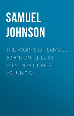 Samuel Johnson - The Works of Samuel Johnson, LL.D. in Eleven Volumes, Volume 06