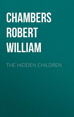 Robert Chambers - The Hidden Children