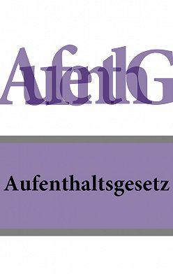 Deutschland - Aufenthaltsgesetz – AufenthG
