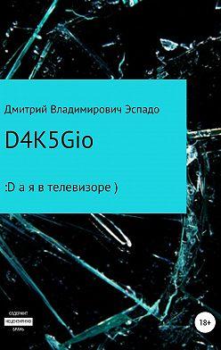 Дмитрий Эспадо - D4K5Gio