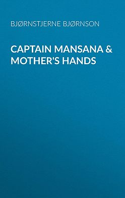 Bjørnstjerne Bjørnson - Captain Mansana & Mother's Hands