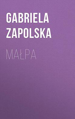Gabriela Zapolska - Małpa