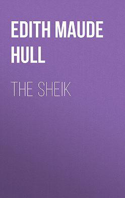 Edith Maude Hull - The Sheik