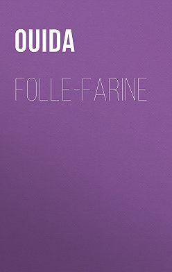 Ouida - Folle-Farine