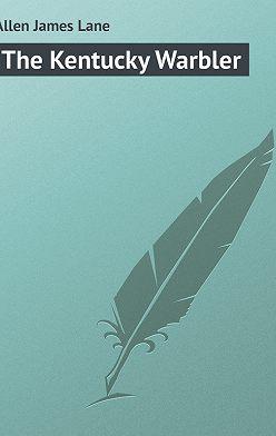 James Allen - The Kentucky Warbler