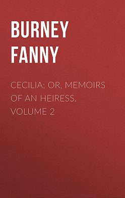 Fanny Burney - Cecilia; Or, Memoirs of an Heiress.  Volume 2