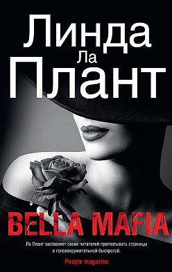 Линда Ла Плант - Bella Mafia