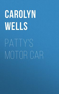 Carolyn Wells - Patty's Motor Car