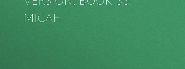 The Bible, King James version, Book 33: Micah